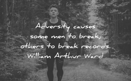 adversity quotes causes some men break others records william arthur ward wisdom
