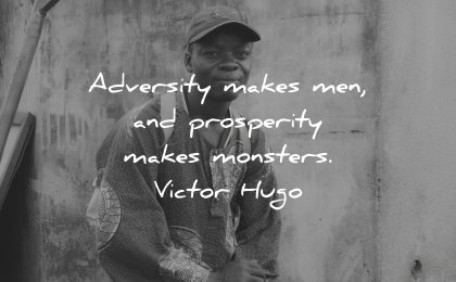 adversity quotes makes men prosperity monsters victor hugo wisdom