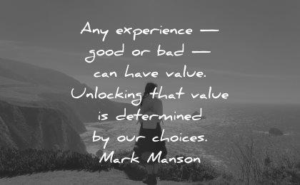 adversity quotes experience good bad value unlocking choices mark manson wisdom