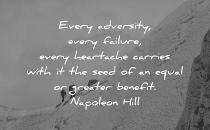 adversity quotes every failure heartaches carries seed equal greater benefit napoleon hill wisdom