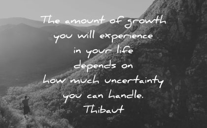 adversity quotes amount growth experience life depends uncertainty handle thibaut wisdom
