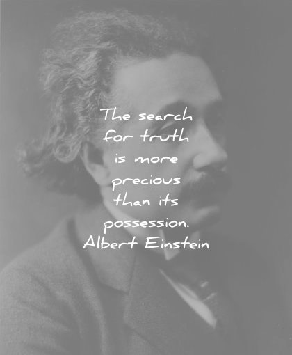 albert einstein quotes the search for truth more precious than its possession wisdom