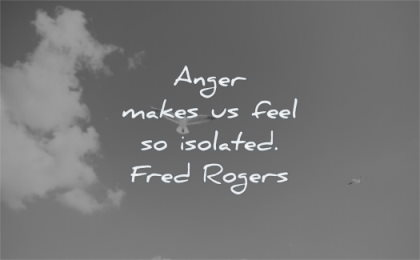 anger quotes makes feel isolated fred rogers wisdom sky bird clouds