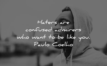 anger quotes haters confuses admirers want like paulo coelho wisdom man