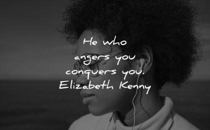 anger quotes conquers elizabeth kenny wisdom