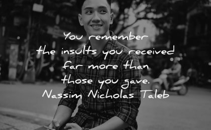 anger quotes remember insults received more than gave nassim nicholas taleb wisdom man sitting