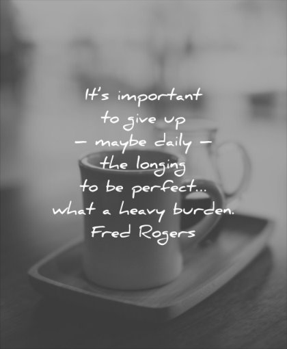 anxiety quotes important give maybe daily longing perfect what heavy burden fred rogers wisdom