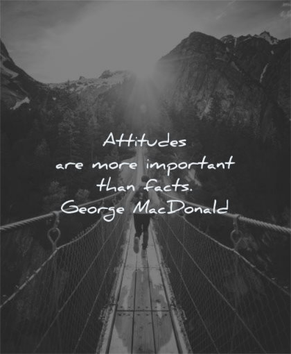 attitude quotes attitudes are more important facts george macdonald wisdom