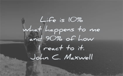 attitude quotes life 10 what happens me 90 how react john c maxwell wisdom woman happy