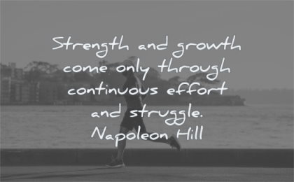 attitude quotes strength growth come only through continuous effort struggle napoleon hill wisdom man jogging
