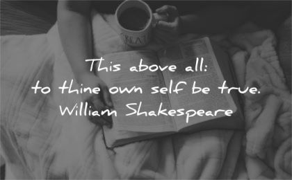 be yourself quotes above all thine own self true william shakespeare wisdom book coffee