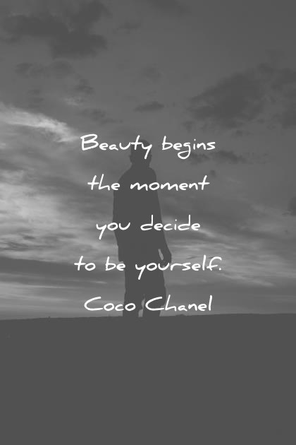 beautiful quotes beauty begins the moment you decide to be yourself coco chanel wisdom quotes