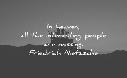 best quotes heaven interesting people missing friedrich nietzsche wisdom group people silhouette