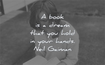 book quotes dream that you hold your hands neil gaiman wisdom woman reading