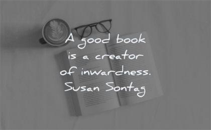 book quotes good creator inwardness susan sontag wisdom coffee glasses