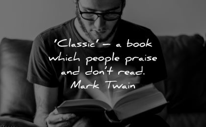 book quotes classic which people praise dont read mark twain wisdom man