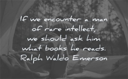 book quotes encounter intellect should ask him books reads ralph waldo emerson wisdom camping laying nature
