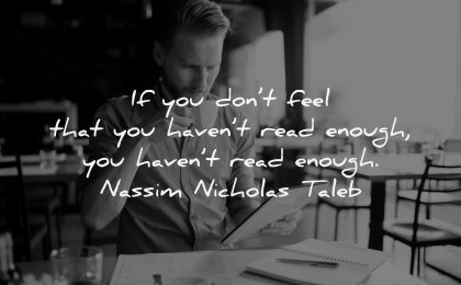book quotes dont feel havent read enough nassim nicholas taleb wisdom man sitting