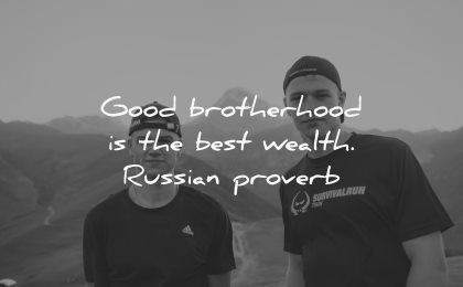 brother quotes good brotherhood best wealth russian proverb wisdom two man white