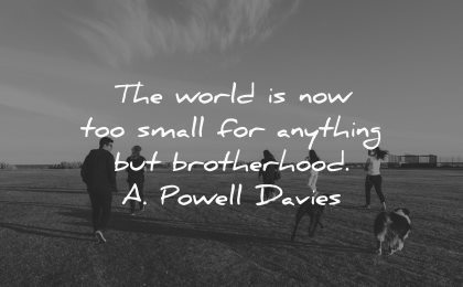 brother quotes world now too small anything brotherhood powell davies wisdom