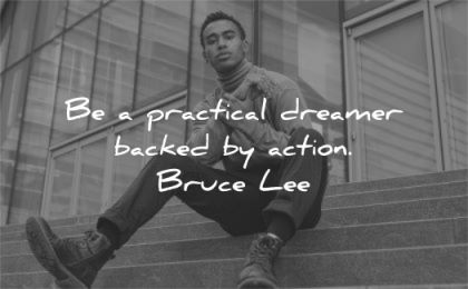 bruce lee quotes practical dreamer backed action wisdom black man sitting stairs