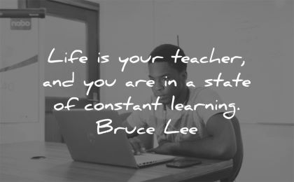 bruce lee quotes life your teacher you are state constant learning wisdom black man sitting working