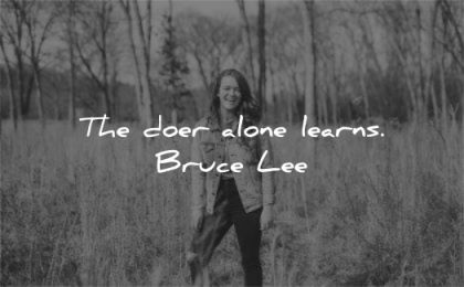 bruce lee quotes doer alone learns wisdom woman nature