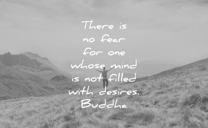 buddha quotes there fear for one whose mind not filled with desires wisdom