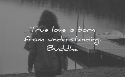 buddha quotes true love born from understanding wisdom woman water