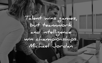 business quotes talent wins games teamwork intelligence championships michael jordan wisdom people