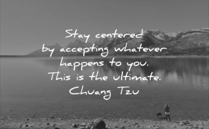 calm quotes stay centered accepting whatever happens you this ultimate chuang tzu wisdom lake beach nature mountains