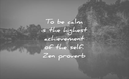 calm quotes highest achievement the self zen proverb wisdom water mountain nature
