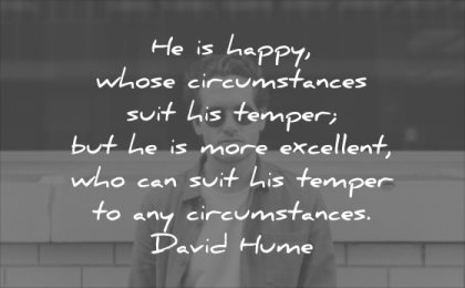 character quotes happy whose circumstances suit temper more excellent who can any david hume wisdom man glasses