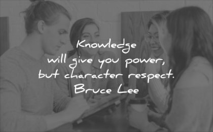 character quotes knowledge will give you power respect bruce lee wisdom people group fun laugh man woman