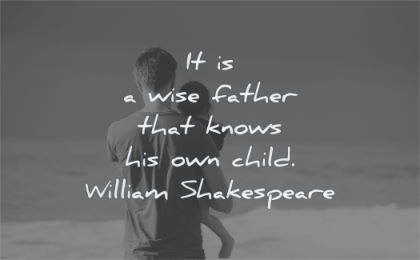 children quotes wise father knows child william shakespeare wisdom