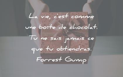 citation sur la vie la vie cest comme une boite de chocolat tu ne sais jamais ce que tu obtiendras forrest gump wisdom quotes