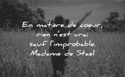 citations amour matiere coeur rien est vrai sauf limprobable madame de stael wisdom quotes femme champs nature