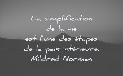 citations simplicification vie est une etapes paix interieure mildred norman wisdom montagnes nature