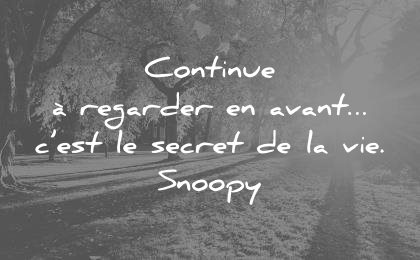 citations-sur-la-vie-continue-a-regarder-en-avant-c-est-le-secret-de-la-vie-snoopy-wisdom-quotes.jpg