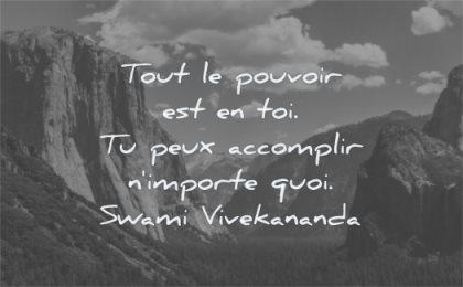 citations tout pouvoir peux accomplir importe quoi swami vivekananda wisdom montagnes yosemite