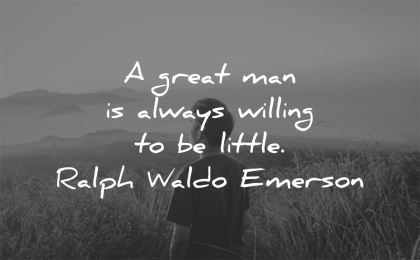 confidence quotes great man always willing little ralph waldo emerson wisdom asian nature