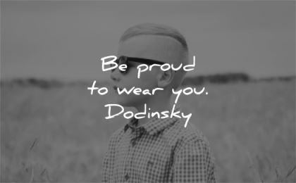confidence quotes proud wear you dodinsky wisdom kid boy