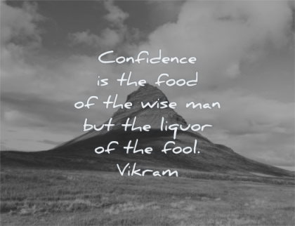 confidence quotes food wise man liquor fool vikram the office wisdom mountain iceland nature