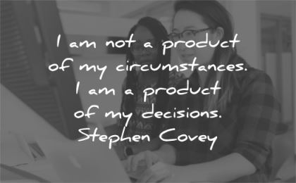confidence quotes not product circumstances decisions stephen covey wisdom women working