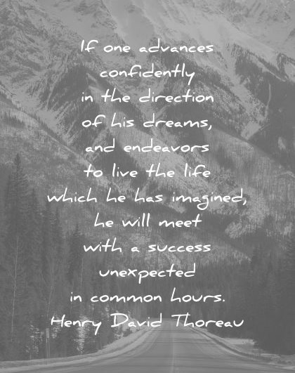 confidence quotes one advances confidently the direction his dreams henry david thoreau wisdom