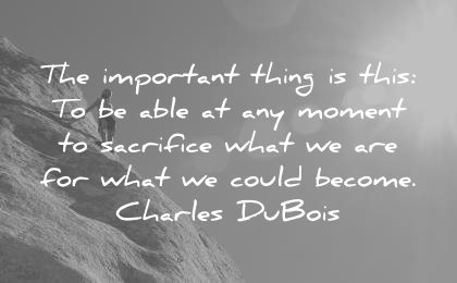 courage quotes important thing this able moment sacrifice what could become charles dubois wisdom