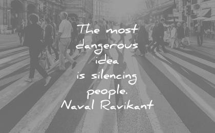 creativity quotes most dangerous idea silencing people naval ravikant wisdom