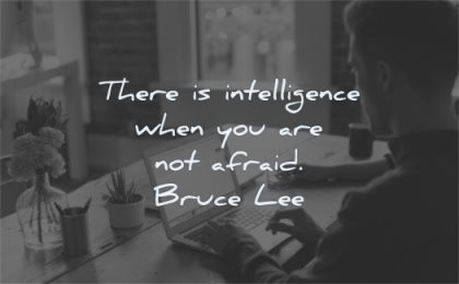 creativity quotes there intelligence when afraid bruce lee wisdom man laptop working