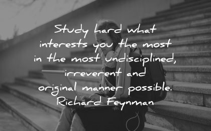 curiosity quotes study hard interests undisciplined irreverant original manner possible richard feynman wisdom woman stairs