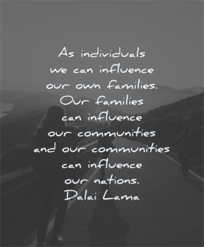 dalai lama quotes individuals influence families communities nations wisdom people walking road sun
